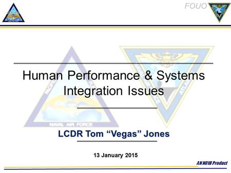 <strong>Human</strong> Performance & Systems Integration Issues