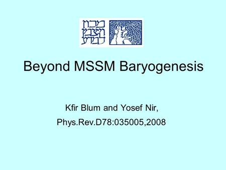 Beyond MSSM Baryogenesis Kfir Blum and Yosef Nir, Phys.Rev.D78:035005,2008.