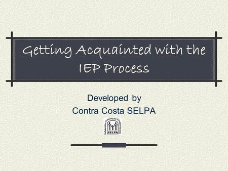 Getting Acquainted with the IEP Process