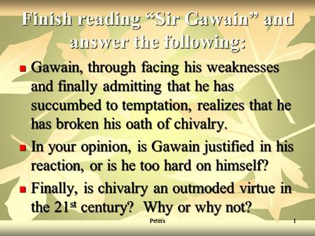 "Finish reading ""Sir Gawain"" and answer the following:"