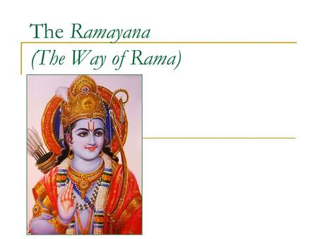 The Ramayana (The Way of Rama)