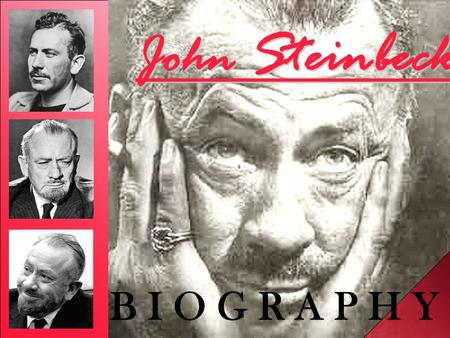 John Steinbeck B I O G R A P H Y. John Steinbeck was one of the best- known and most widely read American writers of the 20th century.