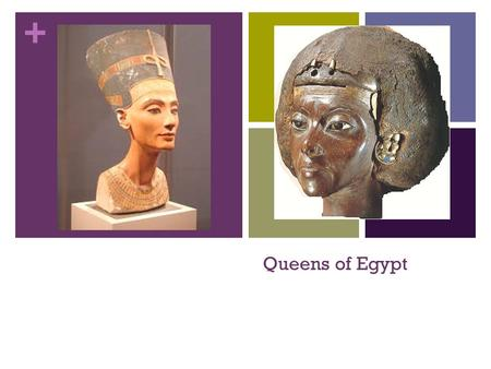 Queens of Egypt.