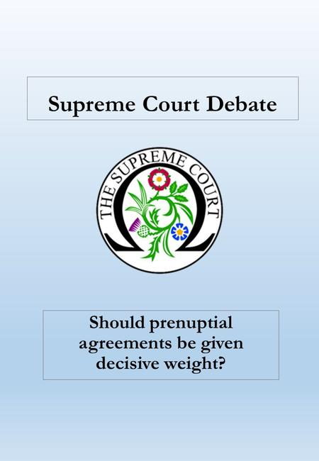 Supreme Court Debate Should prenuptial agreements be given decisive weight?