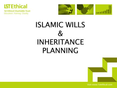 ISLAMIC WILLS & INHERITANCE PLANNING PRESENTATION OVERVIEW Shariah & Inheritance Shariah & Inheritance UK Inheritance Law UK Inheritance Law UK Inheritance.