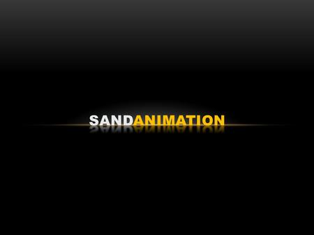 Other particles can be animated such as colored beads or salt Sand is the most popular choice for particle animation Sand lends itself to metamorphosis.