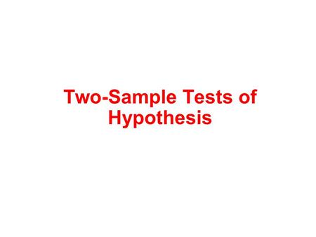 Two-Sample Tests of Hypothesis. Comparing two populations – Some Examples 1. Is there a difference in the mean value of residential real estate sold by.