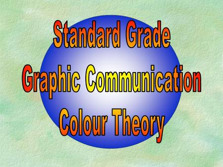 All theory at S.G. Graphic Communication is based on the colour wheel.