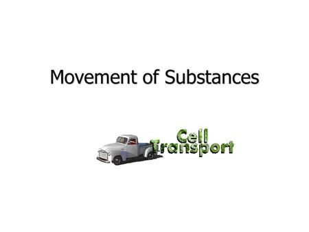 Movement of Substances. Movement Substances move in and out of cells in 2 ways Diffusion movement of molecules from a region of higher concentration to.
