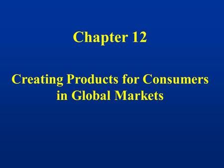 Creating Products for Consumers
