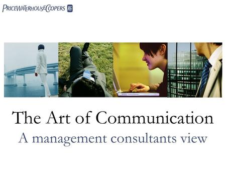 The Art of Communication A management consultants view 