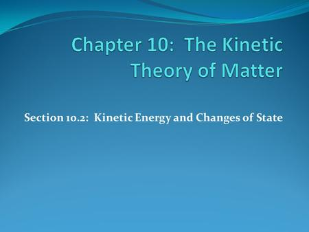 Chapter 10: The Kinetic Theory of Matter