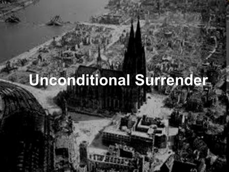 Unconditional Surrender. Or what king, when he sets out to meet another king in battle, will not first sit down and consider whether he is strong enough.