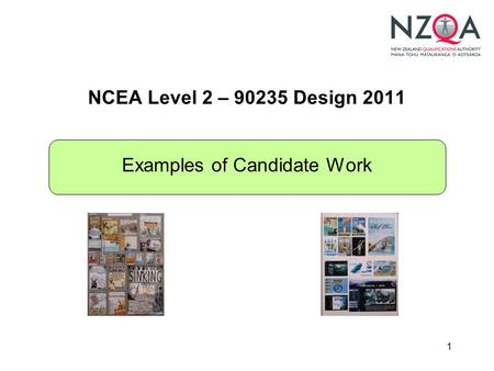 1 NCEA Level 2 – 90235 Design 2011 Examples of Candidate Work.