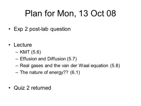 Plan for Mon, 13 Oct 08 Exp 2 post-lab question Lecture