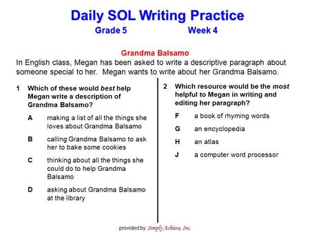 Grade 5Week 4 Daily SOL Writing Practice provided by Simply Achieve, Inc. 2Which resource would be the most helpful to Megan in writing and editing her.