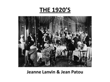THE 1920'S Jeanne Lanvin & Jean Patou. Fashion of the 1920'S.