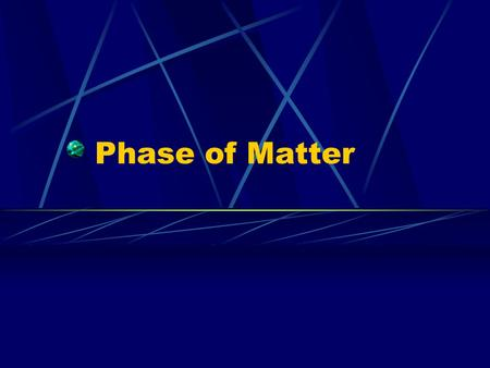 Phase of Matter. Phases of Matter Gases indefinite volume and shape, low density. Liquids definite volume, indefinite shape, and high density. Solids.