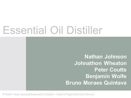 Nathan Johnson Johnathon Wheaton Peter Coutts Benjamin Wolfe Bruno Moraes Quintava Essential Oil Distiller P15484 Solar Assisted Essential Oil Distiller.