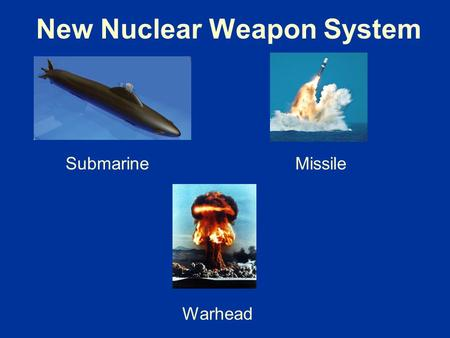 New Nuclear Weapon System SubmarineMissile Warhead.