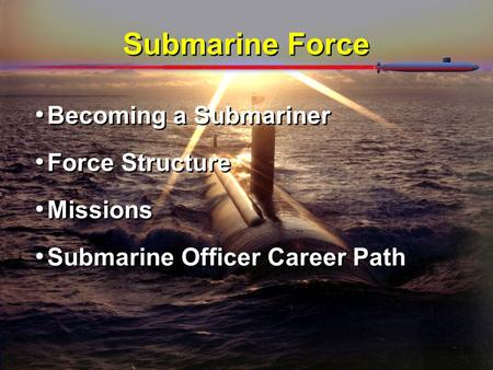 Becoming a Submariner Force Structure Missions Submarine Officer Career Path Becoming a Submariner Force Structure Missions Submarine Officer Career Path.
