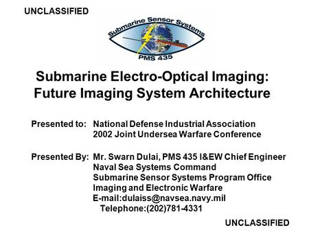 Submarine Electro-Optical Imaging: Future Imaging System Architecture Presented to: National Defense Industrial Association 2002 Joint Undersea Warfare.