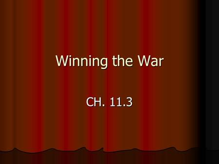 "Winning the War CH. 11.3. Total Warfare Roll of the Government Roll of the Government Governments set up military conscription or ""drafts"" Governments."