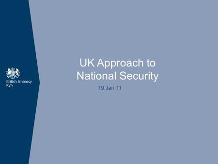 UK Approach to National Security 19 Jan 11. > Our approach > National Security Strategy > Strategic Defence and Security Review - SDSR Content.