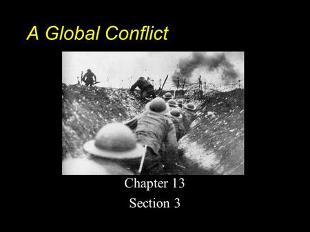 A Global Conflict Chapter 13 Section 3.