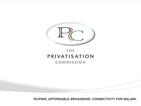 1 RCIPMW, AFFORDABLE BROADBAND CONNECTIVITY FOR MALAWI.
