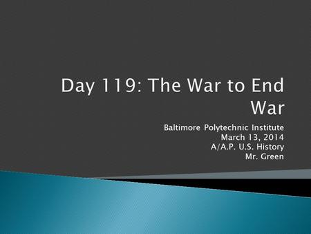 Baltimore Polytechnic Institute March 13, 2014 A/A.P. U.S. History Mr. Green.