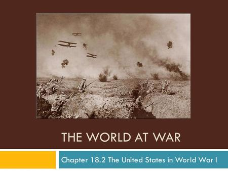Chapter 18.2 The United States in World War I
