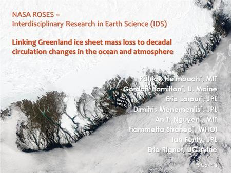 NASA ROSES – Interdisciplinary Research in Earth Science (IDS) Linking Greenland ice sheet mass loss to decadal circulation changes in the ocean and atmosphere.