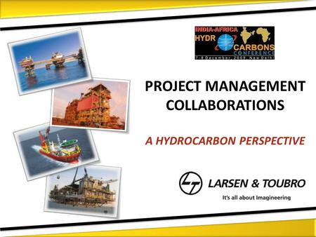 PROJECT MANAGEMENT COLLABORATIONS A HYDROCARBON PERSPECTIVE.