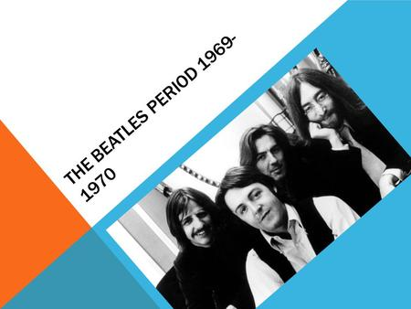 THE BEATLES PERIOD 1969- 1970. EVENTS IN 1969 Jan 10 - George leaves the Beatles. Jan 18 - `Yellow Submarine' 1st week in the Top 30, entering the ranking.