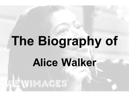The Biography of Alice Walker. The Color Purple published in 1982, Walker's 3 rd novel many reviewers were disturbed by her portrayal of black males,