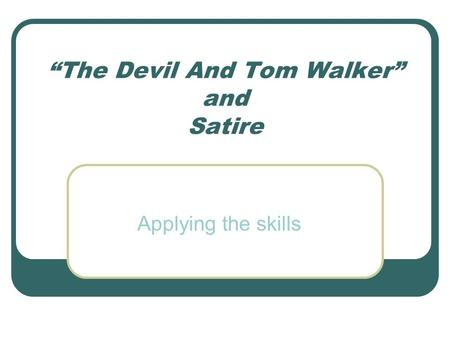 "devil tom walker theme essay Comparison essay as the reader or audience members read the book, ""the devil & tom walker"" and the play macbeth."