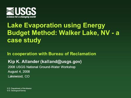 U.S. Department of the Interior U.S. Geological Survey Lake Evaporation using Energy Budget Method: Walker Lake, NV - a case study In cooperation with.