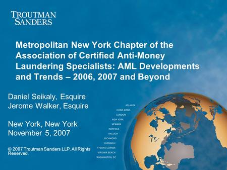 1 Metropolitan New York Chapter of the Association of Certified Anti-Money Laundering Specialists: AML Developments and Trends – 2006, 2007 and Beyond.