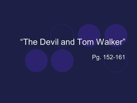"""The Devil and Tom Walker"" Pg. 152-161. Literary Term Mood  Overall feeling or atmosphere of a story, play or poem  Intangible – you can't point to."