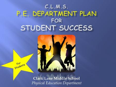 Clark Lane Middle School Physical Education Department For Students.