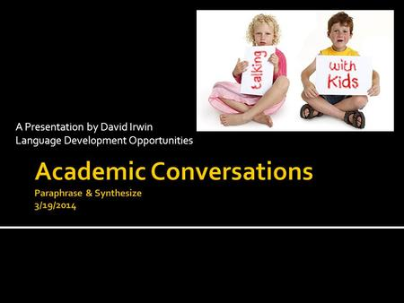 A Presentation by David Irwin Language Development Opportunities.