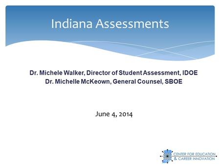 Indiana Assessments June 4, 2014