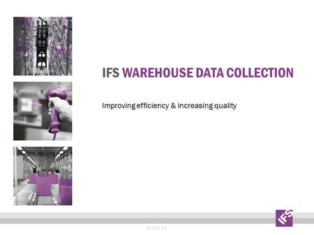 IFS Warehouse Data Collection