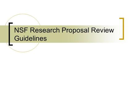 NSF Research Proposal Review Guidelines. Criterion 1: What is the intellectual merit of the proposed activity? How important is the proposed activity.