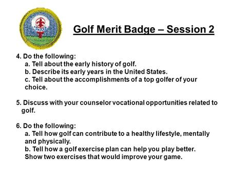 4. Do the following: a. Tell about the early history of golf. b. Describe its early years in the United States. c. Tell about the accomplishments of a.