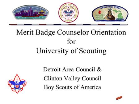 Merit Badge Counselor Orientation for University of Scouting Detroit Area Council & Clinton Valley Council Boy Scouts of America.