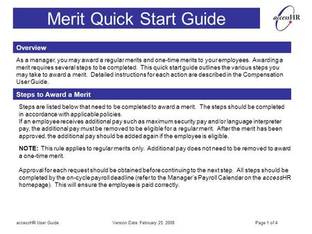 Merit Quick Start Guide Overview As a manager, you may award a regular merits and one-time merits to your employees. Awarding a merit requires several.