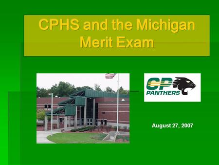 August 27, 2007. Required Testing in the State of Michigan  According to NCLB (federal law) all students are to be tested in 3 rd – 8 th grade and again.