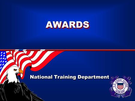 AWARDSAWARDS National Training Department National Training Department.